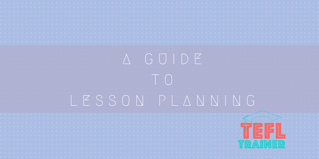 A Guide to Lesson Planning