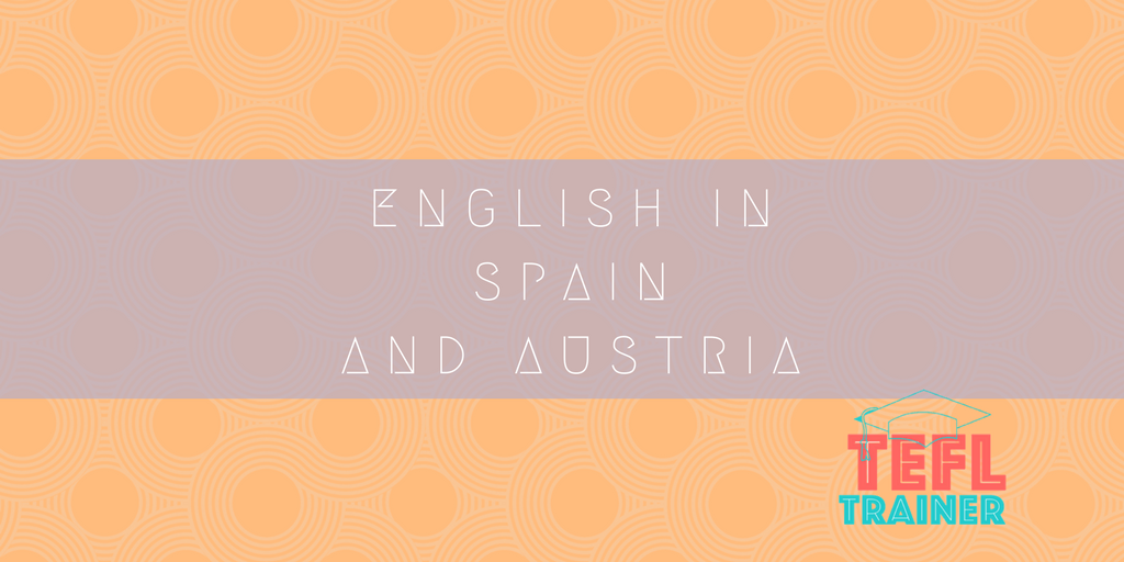 English in Spain and Austria