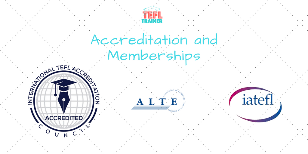 Accreditation and Memberships TEFL trainer