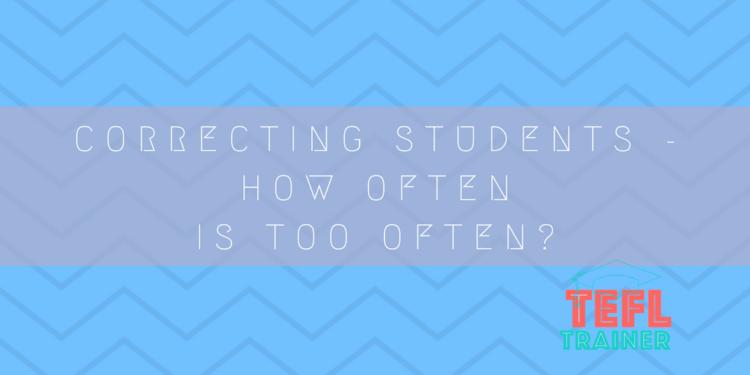 Correcting students – how often is too often?