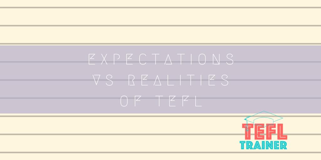 Expectations vs Realities of TEFL