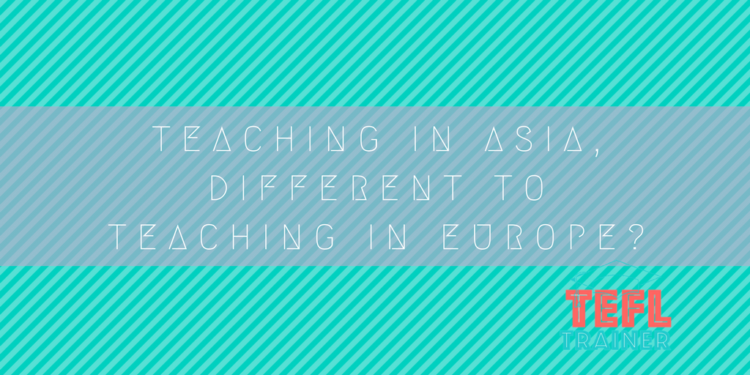 How is teaching in Asia different to teaching in Europe?