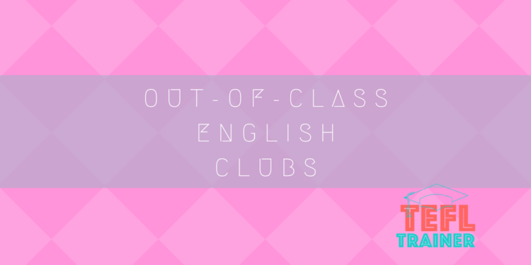 Out-of-class English clubs