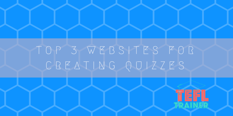 Creating quizzes and enjoyable lessons: our Top 3 websites
