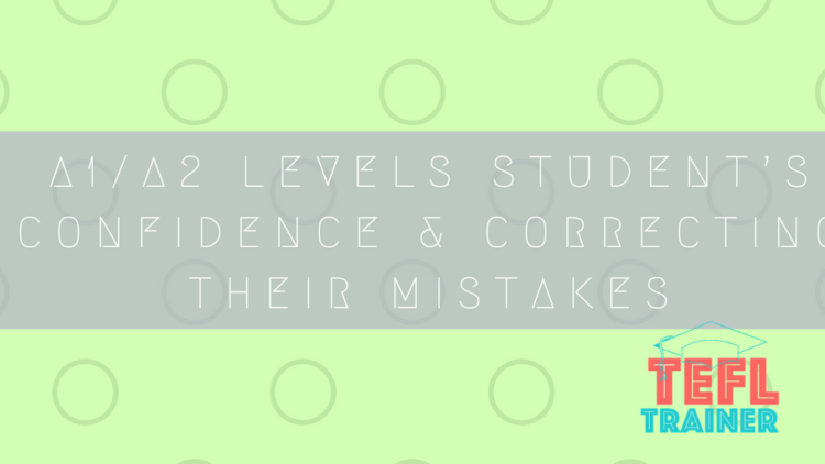 How can I not knock an A1/A2 levels student's confidence by correcting their mistakes?