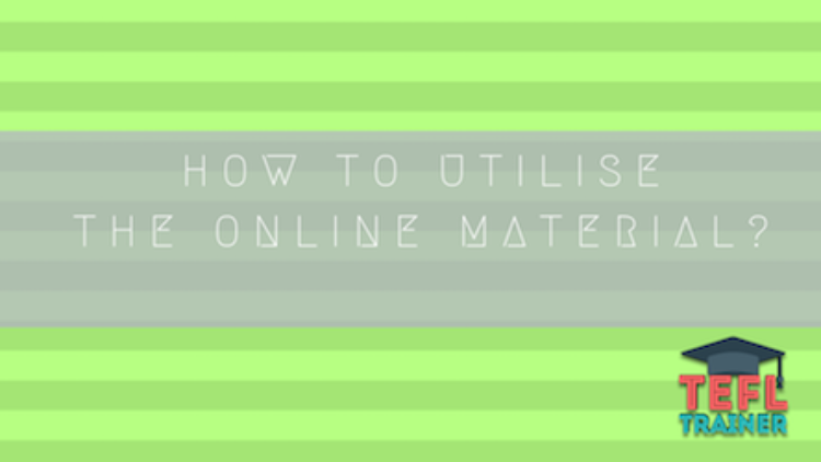 How to utilise the online material?